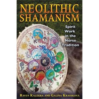 Neolithic Shamanism Spirit Work In The Norse Tradition