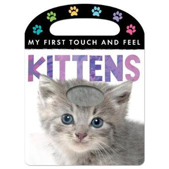 My First Touch And Feel Kittens