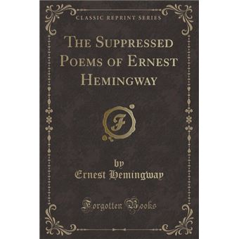 the Suppressed Poems Of Ernest Hemingway classic Reprint Paperback -