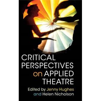 critical Perspectives On Applied Theatre Hardcover