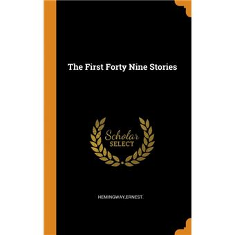 the First Forty Nine Stories Hardcover