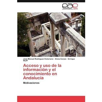 Acceso y USO de La Informacion y El Conocimiento En Andalucia - Paperback / softback - 2011