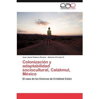 Colonizacion y Adaptabilidad Sociocultural, Calakmul, Mexico - Paperback / softback - 2012