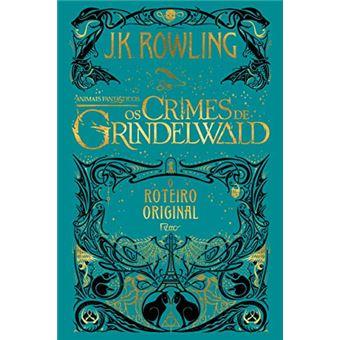 Animais Fantásticos Os Crimes De Grindelwald J K Rowling Compra Livros Na Fnac Pt