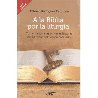 A La Biblia Por La Liturgia Comentarios A Las Primeras Lecturas De Las
