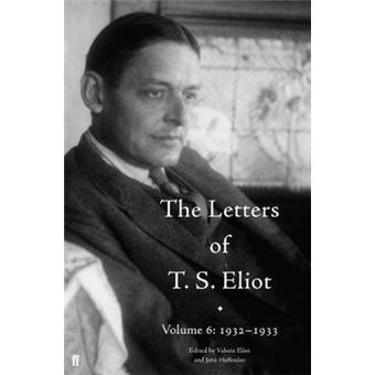 The Letters Of T. S. Eliot Volume 6 1932-1933