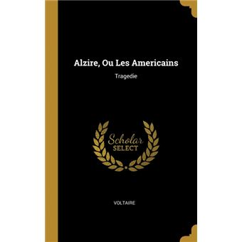 alzire, Ou Les Americains Hardcover