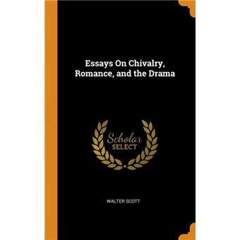 essays On Chivalry, Romance, And The Drama Hardcover