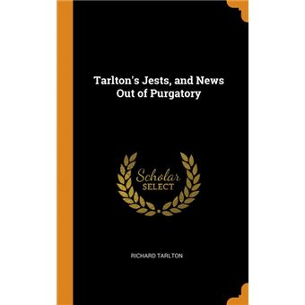 tarltons Jests, And News Out Of Purgatory Hardcover