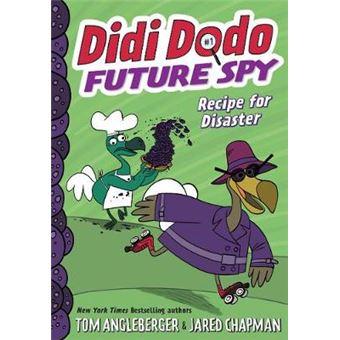 Didi Dodo, Future Spy Recipe For Disaster (Didi Dodo, Future Spy 1)