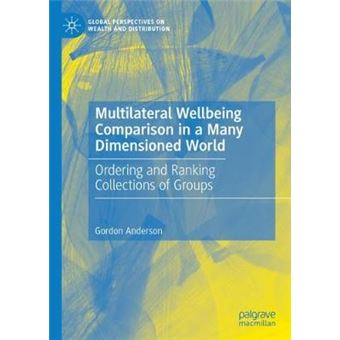 Multilateral Wellbeing Comparison In A Many Dimensioned World