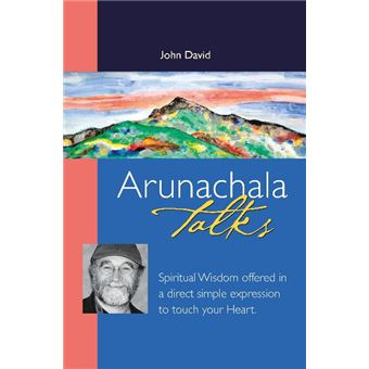 Arunachala Talks - Spiritual Wisdom Offered in a Direct Simple Expression to Touch Your Heart - Paperback - 2007