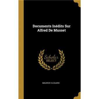 documents Inédits Sur Alfred De Musset Hardcover