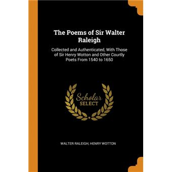 the Poems Of Sir Walter Raleigh Paperback -