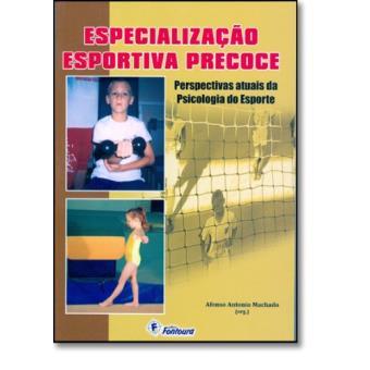 6fbf09f2e8 Especialização Esportiva Precoce. Perspectivas Atuais da Psicologia do  Esporte - Afonso Antonio Machado - Compra Livros na Fnac.pt