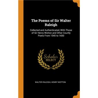the Poems Of Sir Walter Raleigh Hardcover