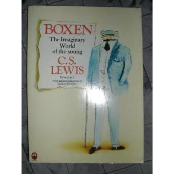 Boxen The Imaginary World Of The Young Cslewis C S Lewis