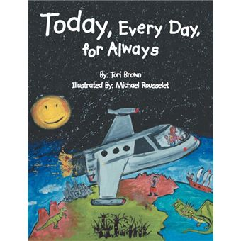 today, Every Day, For Always Paperback -