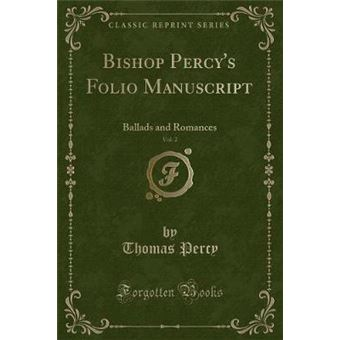 bishop Percys Folio Manuscript, VolPaperback -