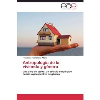 Antropologia de La Vivienda y Genero - Paperback / softback - 2014