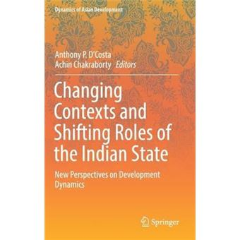 Changing Contexts And Shifting Roles Of The Indian State