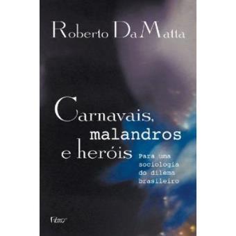 Carnavais, Malandros E Heróis