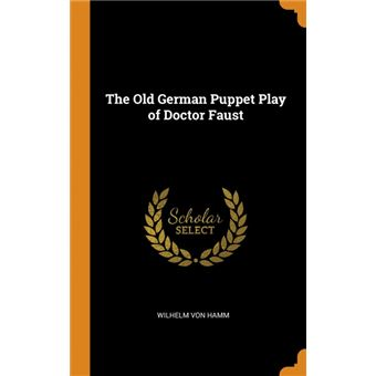 the Old German Puppet Play Of Doctor Faust Hardcover
