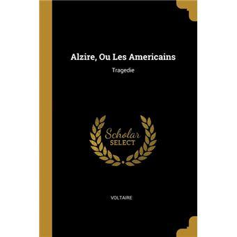 alzire, Ou Les Americains Paperback -