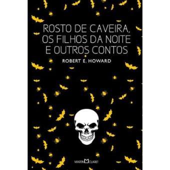 Rosto De Caveira, Os Filhos Da Noite E Outros Contos - Volume 7