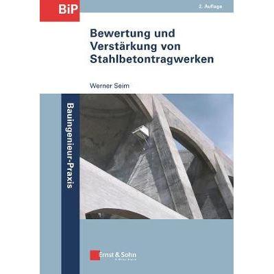 Bewertung Und Verstarkung Von Stahlbetontragwerken2e (Inkl  E-book Als Pdf)