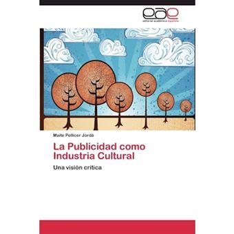 La Publicidad Como Industria Cultural - Paperback / softback - 2012