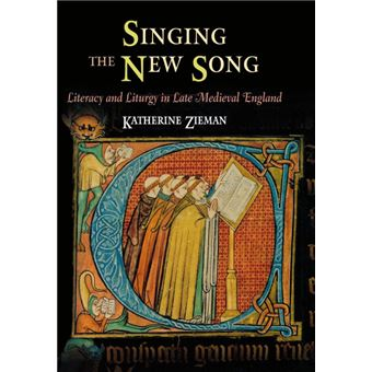 Singing the New Song - Literacy and Liturgy in Late Medieval England - Hardback - 2008