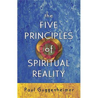 The Five Principles Of Spiritual Reality