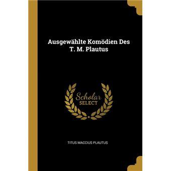 ausgewählte Komödien Des TMPlautus Paperback -