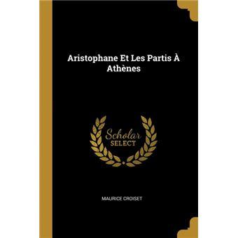 aristophane Et Les Partis ÀAthènes Paperback -