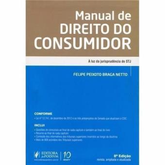 4e2368cb5 Manual de Direito do Consumidor - A Luz Da Jurisprudencia do Stj - Felipe  Peixoto Braga Netto - Compra Livros na Fnac.pt