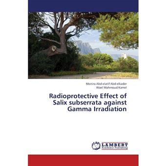 Radioprotective Effect of Salix Subserrata Against Gamma Irradiation - Paperback / softback - 2013