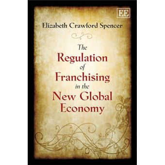 The Regulation Of Franchising In The New Global Economy