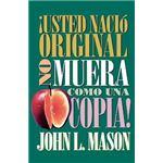 !Usted Nacio Original, No Muera Como UNA Copia! - Paperback - 1995