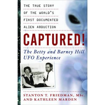 Captured! The Betty and Barney Hill UFO Experience - The True Story of the World's First Documented Alien Abduction - Paperback - 2007