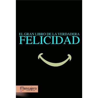 Gran libro de la verdadera felicidad, el