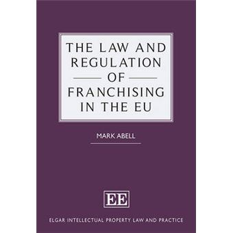 The Law And Regulation Of Franchising In The Eu