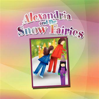 alexandria And The Snow Fairies Paperback -