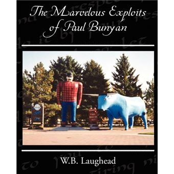 The Marvelous Exploits of Paul Bunyan - Paperback / softback - 2009