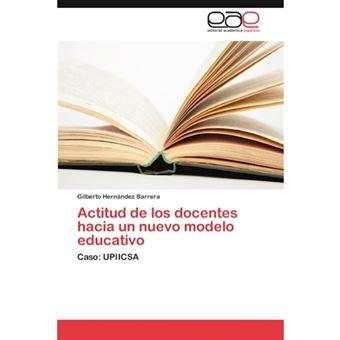 Actitud de Los Docentes Hacia Un Nuevo Modelo Educativo - Paperback / softback - 2012