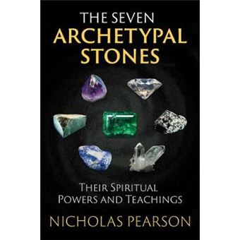 The Seven Archetypal Stones Their Spiritual Powers And Teachings