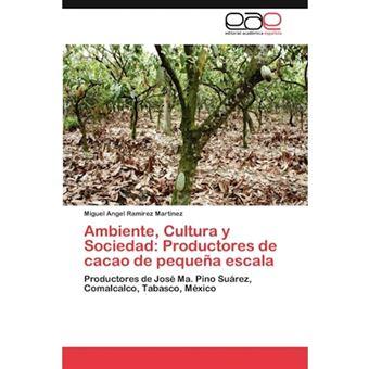 Ambiente, Cultura y Sociedad - Productores de Cacao de Peque a Escala - Paperback / softback - 2011