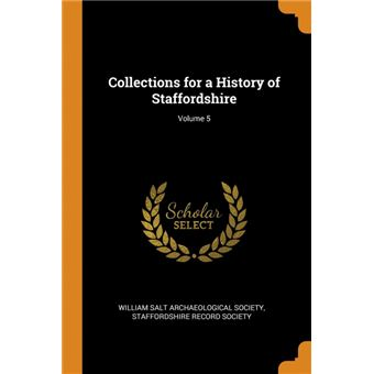 collections For AHistory Of Staffordshire, Volume Paperback -