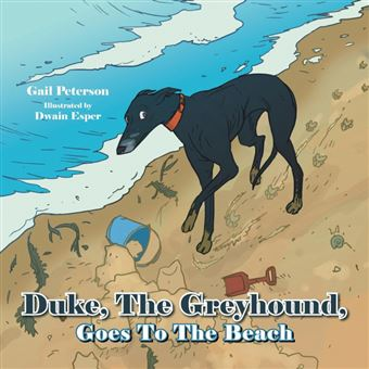 duke, The Greyhound, Goes To The Beach Paperback -