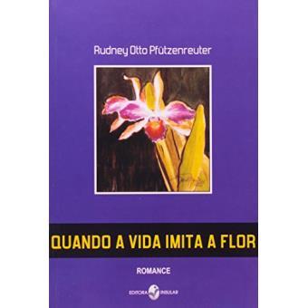 Quando a Vida Imita a Flor